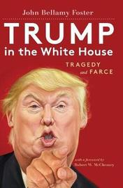 Trump in the White House by John Bellamy Foster
