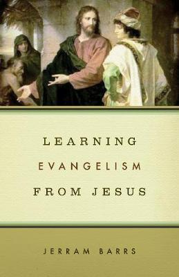 Learning Evangelism from Jesus by Jerram Barrs image