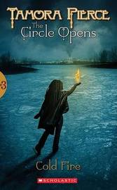 Cold Fire (Circle Opens #3) by Tamora Pierce