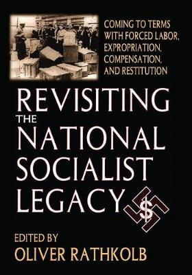Revisiting the National Socialist Legacy by Oliver Rathkolb