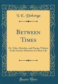 Between Times by I E Diekenga image