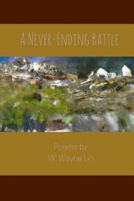A Never-Ending Battle by W Wayne Lin
