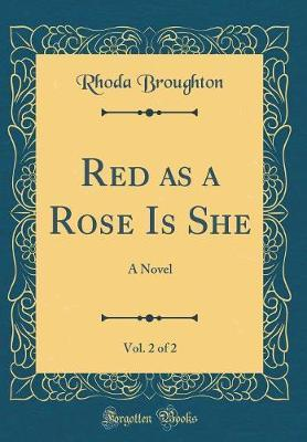 Red as a Rose Is She, Vol. 2 of 2 by Rhoda Broughton