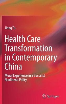 Health Care Transformation in Contemporary China by Jiong Tu image