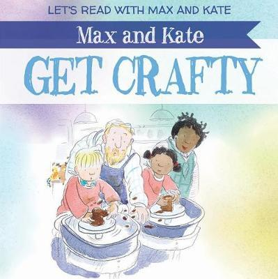 Max and Kate Get Crafty by Mick Manning image