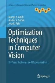 Optimization Techniques in Computer Vision by Mongi A Abidi