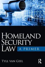Homeland Security Law by Tyll Van Geel
