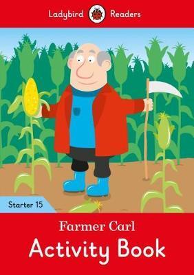 Farmer Carl Activity Book - Ladybird Readers Starter Level 15 by Ladybird