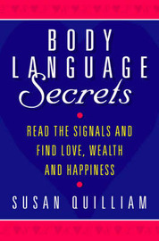 Body Language Secrets: Read the Signals and Find Love, Wealth and Happiness by Susan Quilliam