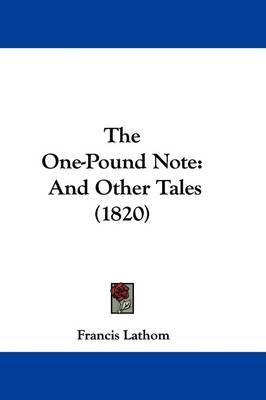 The One-Pound Note: And Other Tales (1820) by Francis Lathom image