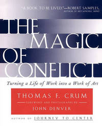 The Magic of Conflict by Thomas Crum image