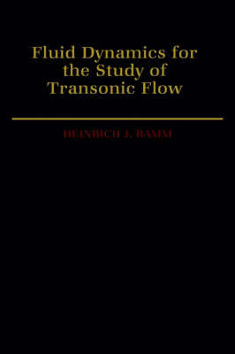 Fluid Dynamics for the Study of Transonic Flow by Heinrich J Ramm