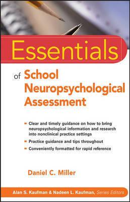 Essentials of School Neuropsychological Assessment by Daniel C. Miller