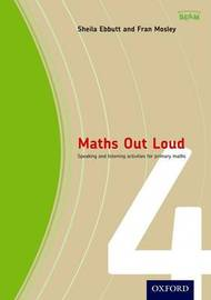 Maths Out Loud Year 4: Speaking and Listening Activities for Primary Maths by Sheila Ebbutt image