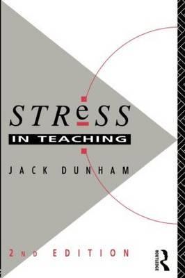Stress in Teaching by Jack Dunham