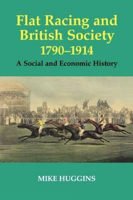 Flat Racing and British Society, 1790-1914 by Mike Huggins image