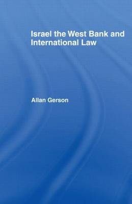 Israel, the West Bank and International Law by Allan Gerson image