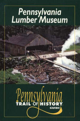 Pennsylvania Lumber Museum by Robert Currin