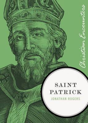 Saint Patrick by Jonathan Rogers