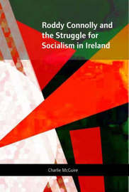 Roddy Connolly and the Struggle for Socialism in Ireland by Charlie McGuire image