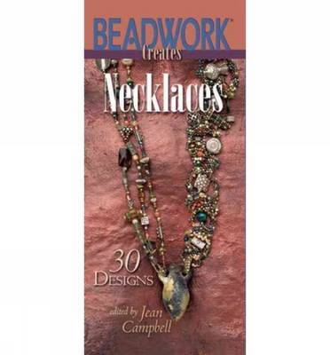 Beadwork Creates Necklaces by Jean Campbell