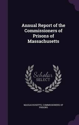 Annual Report of the Commissioners of Prisons of Massachusetts image
