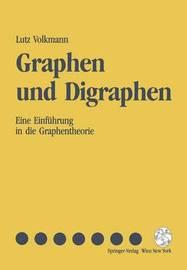Graphen Und Digraphen: Eine Einfuhrung in Die Graphentheorie by Lutz Volkmann