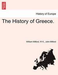 The History of Greece. by William Mitford