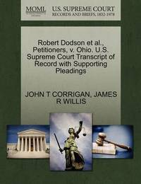 Robert Dodson Et Al., Petitioners, V. Ohio. U.S. Supreme Court Transcript of Record with Supporting Pleadings by John T Corrigan