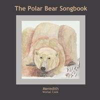 The Polar Bear Songbook by Meredith Womac Cook image