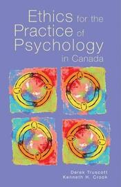 Ethics for the Practice of Psychology in Canada by Derek Truscott image