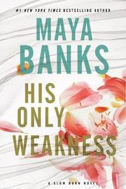 His Only Weakness by Maya Banks image