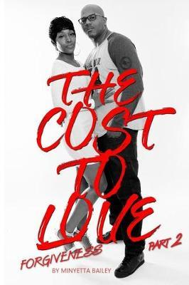 The Cost to Love PT. 2 by Minyetta Bailey