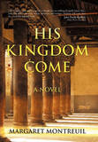 His Kingdom Come by Margaret Montreuil