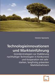 Technologieinnovationen Und Markteinfhrung by Clemens Sparowitz