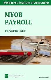 Myob Payroll Practice Set by Melbourne Institute of Accounting