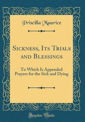 Sickness, Its Trials and Blessings by Priscilla Maurice image