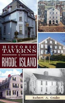 Historic Taverns of Rhode Island by Robert A Geake image