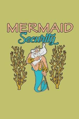 Mermaid security by Books by 3am Shopper