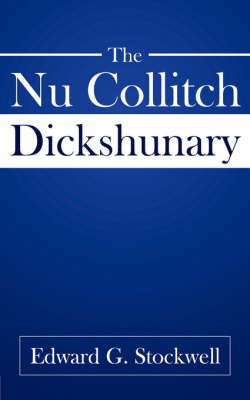 The NU Collitch Dickshunary by Edward G. Stockwell image