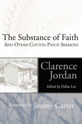 Substance of Faith and Other Cotton Patch Sermons by Clarence Jordan image