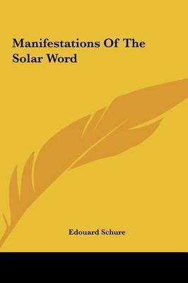 Manifestations of the Solar Word by Edouard Schure