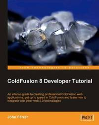 ColdFusion 8 Developer Tutorial by John Farrar