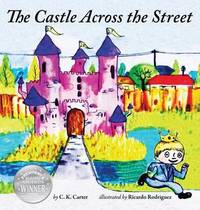 The Castle Across the Street by C K Carter