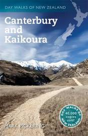 Day Walks of New Zealand: Canterbury & Kaikoura by Mark Pickering