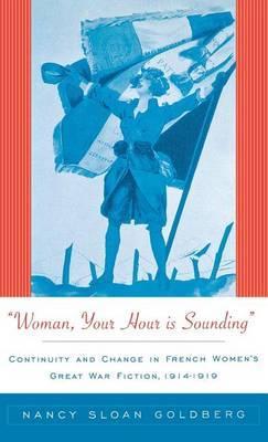 Woman, Your Hour is Sounding by Nancy Sloan Goldberg
