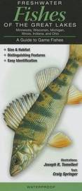 Freshwater Fishes of the Great Lakes by Joseph R Tomelleri
