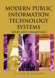 Modern Public Information Technology Systems by G.David Garson