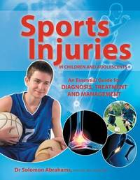Sports Injuries in Children and Adolescents by Solomon Sr Abrahames