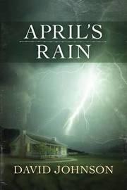 April's Rain by David Johnson